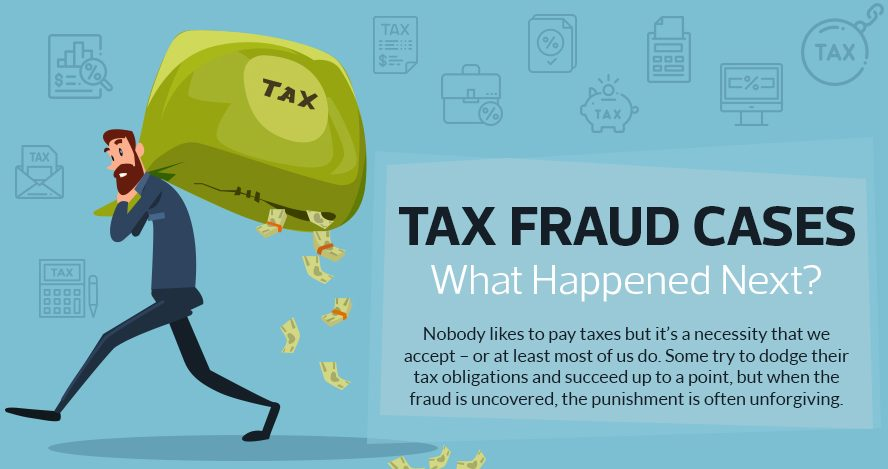 Tax Fraud Cases: What Happened Next? (Infographic)